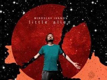 Little alien album promo на Мирослав Иванов в Караоке стар